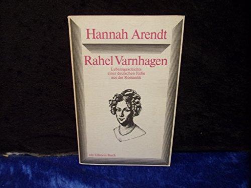 Rahel Varnhagen. Lebensgeschichte einer deutschen Jüdin aus der Romantik - Arendt, Hannah
