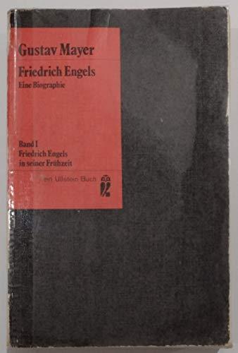 Friedrich Engels. Eine Biographie. Band I und: Mayer, Gustav.