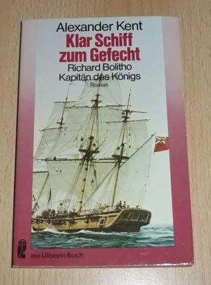 9783548033761: Klar Schiff zum Gefecht. Richard Bolitho - Kapitän des Königs