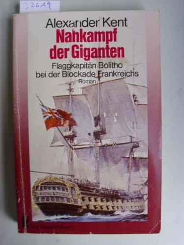 9783548035581: Nahkampf der Giganten. Flugkapitän Bolitho bei der Blockade Frankreichs