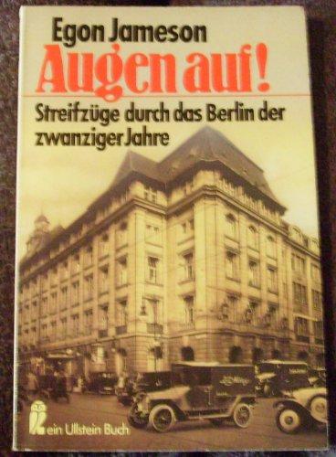 Augen auf!: Streifzuge durch das Berlin der: Jameson, Egon