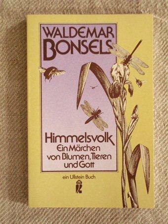 Himmelsvolk. Ein Märchen von Blumen, Tieren und: Bonsels, Waldemar