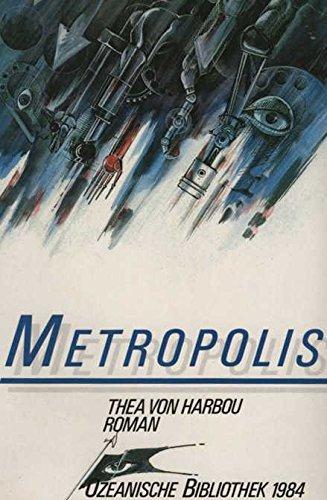 Metropolis. Roman. Herausgegeben und mit einem Nachwort: Harbou, Thea von: