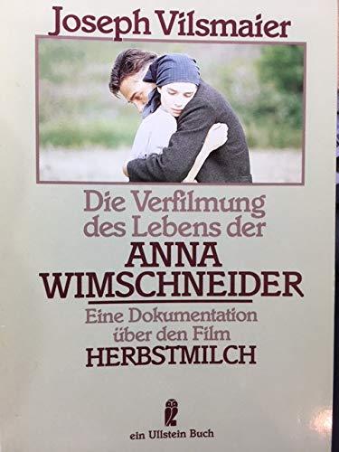 Die Verfilmung des Lebens der Anna Wimschneider