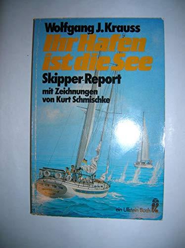 9783548205403: Ihr Hafen ist die See. Skipper-Report