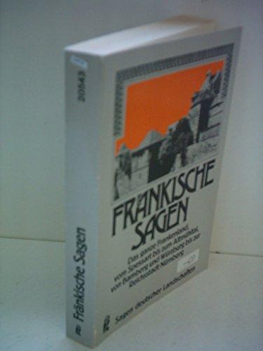 9783548205434: Fränkische Sagen. Das ganze Frankenland, vom Spessart bis zum Altmühltal, von Bamberg und Würzburg bis zur Reichsstadt Nürnberg