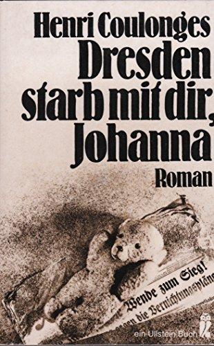 9783548205984: Dresden starb mit dir, Johanna