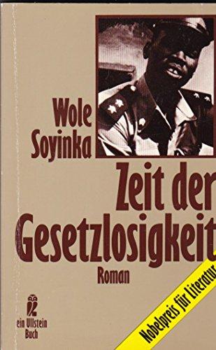 Zeit der Gesetzlosigkeit: Wole Soyinka