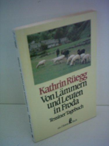 9783548208206: Von Lämmern und Leuten in Froda. Tessiner Tagebuch.