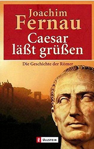 9783548208596: Caesar läßt grüßen: Die Geschichte der Römer