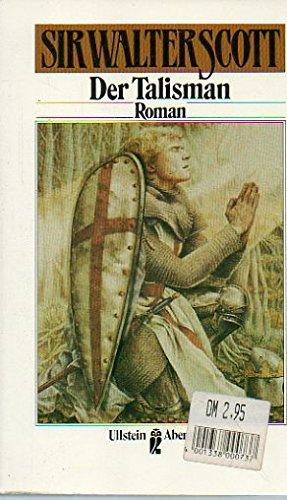 Der Talisman : Roman. Sir. [Übers. Wilhelm: Scott, Walter: