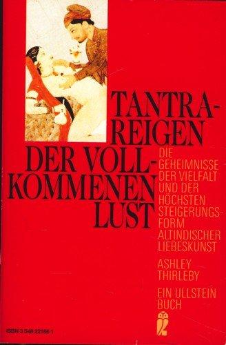 Das Tantra der Liebe /Tantra-Reigen der vollkommenen: Thirleby, Ashley