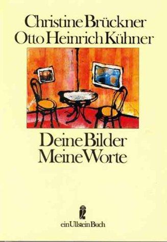 Deine Bilder - Meine Worte: Brückner, Christine und