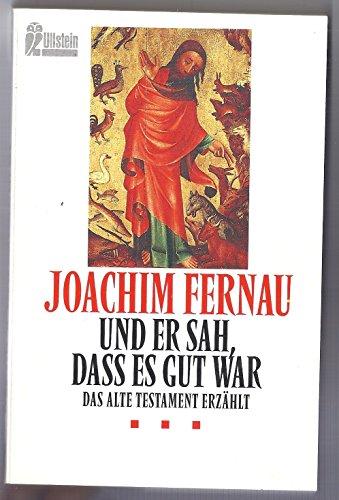 Und er sah, dass es gut war.: Joachim Fernau