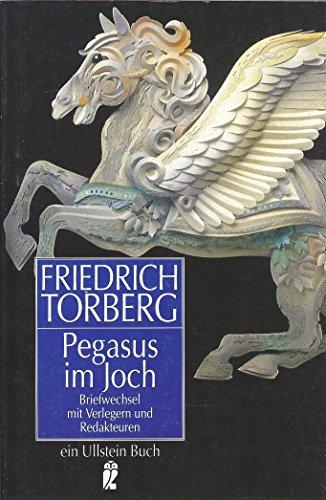 9783548225326: Pegasus im Joch. Briefwechsel mit Verlegern und Redakteuren