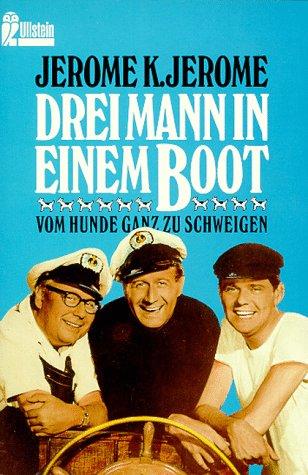 9783548230580: Drei Mann in einem Boot, vom Hunde ganz zu schweigen