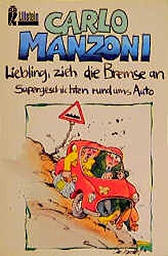 Liebling, zieh die Bremse an - Supergeschichten: Carlo Manzoni