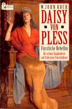 9783548233864: Daisy von Pless. Fürstliche Rebellin - Die schöne Engländerin auf Schlesiens Fürstenthron