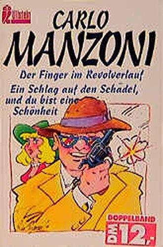 Der Finger im Revolverlauf/Ein Schlag auf den: Carlo Manzoni
