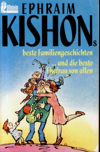 9783548234083: Ephraim Kishons beste Familiengeschichten/.und die beste Ehefrau von allen
