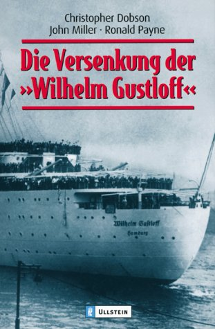 9783548236865: Die Versenkung der ' Wilhelm Gustloff'.