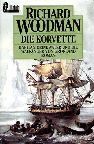 9783548236940: Die Korvette. Kapitän Drinkwater und die Walfänger von Grönland.