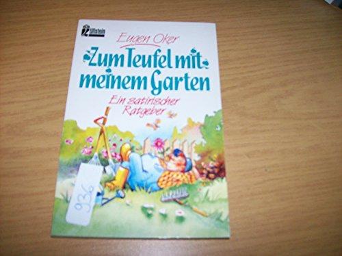 9783548239132: Zum Teufel mit meinem Garten. Ein satirischer Ratgeber