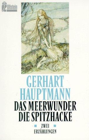 Das Meerwunder. Die Spitzhacke Zwei Erzählungen (Mängelstempel: Hauptmann, Gerhart