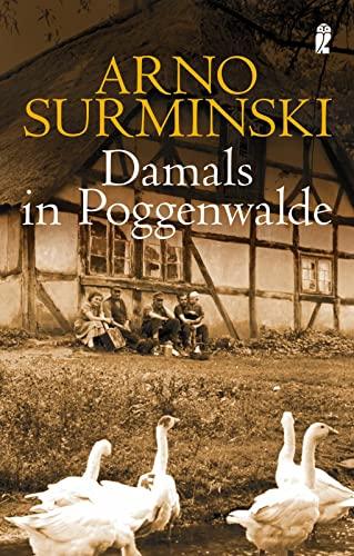 Damals in Poggenwalde.: Arno Surminski