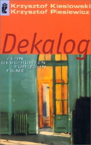 Dekalog. Zehn Geschichten f+r zehn Filme: Kieslowski, Krzysztof; Piesiewicz,