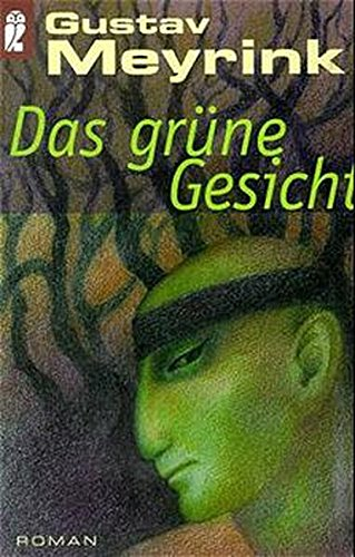 Das grüne Gesicht: Ein okkulter Schlüsselroman: Meyrink, Gustav