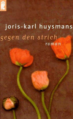 Gegen den Strich.: Huysmans, Joris-Karl; Momm,
