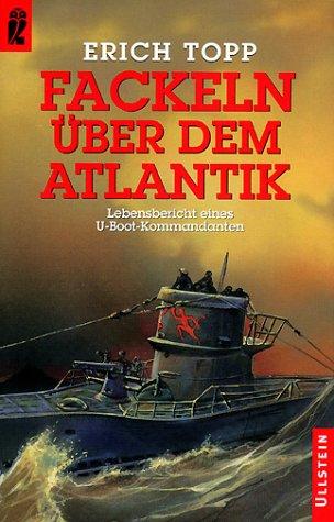 9783548246130: Fackeln über dem Atlantik. Lebensbericht eines U- Boot- Kommandanten.