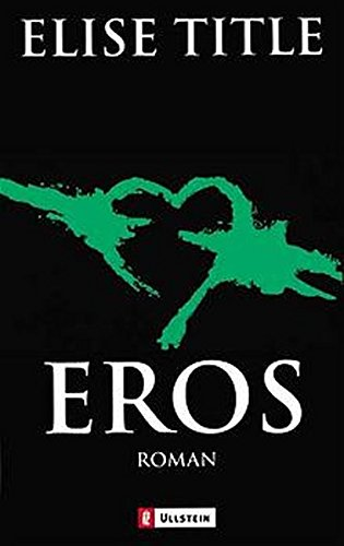 Eros. (9783548246598) by Title, Elise
