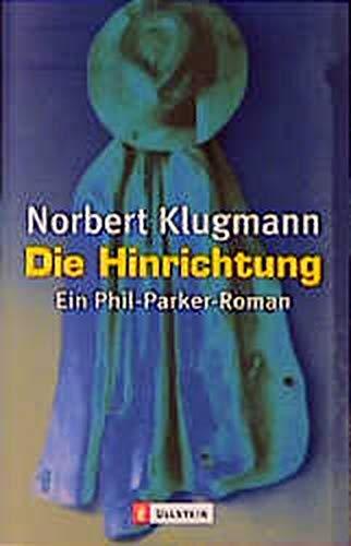 Die Hinrichtung. Ein Phil- Parker- Roman.: Klugmann, Norbert