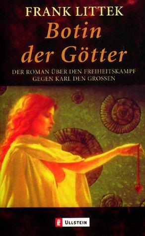 9783548250137: Botin der Götter: Die Sachsen-Saga. Der Roman über den Freiheitskampf gegen Karl den Großen