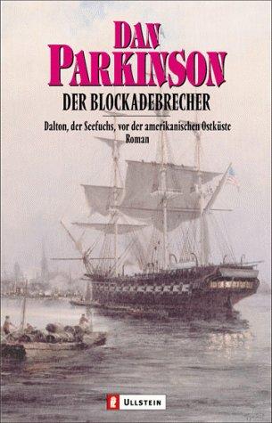 9783548250823: Der Blockadebrecher. Dalton, der Seefuchs, vor der amerikanischen Ostk�ste.