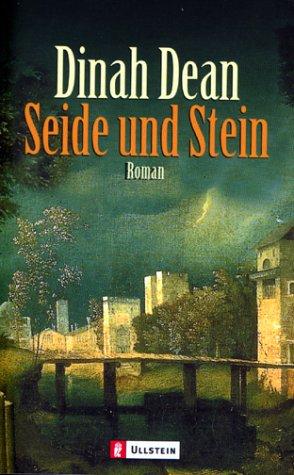 Seide und Stein. Sonderausgabe. Ein Roman aus dem Mittelalter. (3548251048) by Dinah Dean