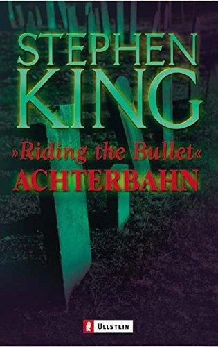 Riding the Bullet --Achterbahn: King, Stephen