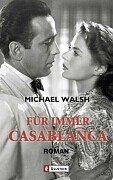 9783548251448: Für immer Casablanca.