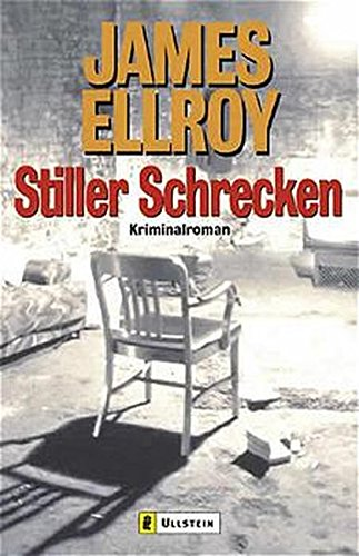 Stiller Schrecken. (9783548252582) by James Ellroy