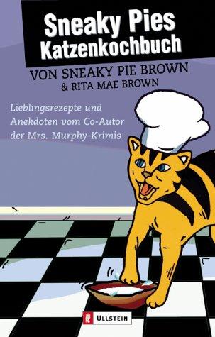 9783548254302: Sneaky Pies Katzenkochbuch.