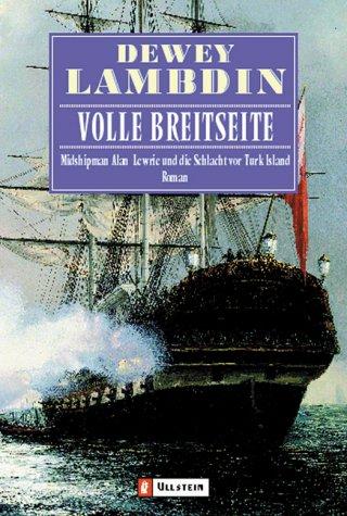 Volle Breitseite. Midshipman Alan Lewrie und die Schlacht von Turk Island. (3548254381) by Dewey Lambdin