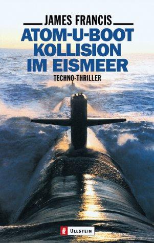 9783548254456: Atom-U-Boot Kollision im Eismeer.