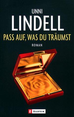 Pass auf, was du träumst: Lindell, Unni: