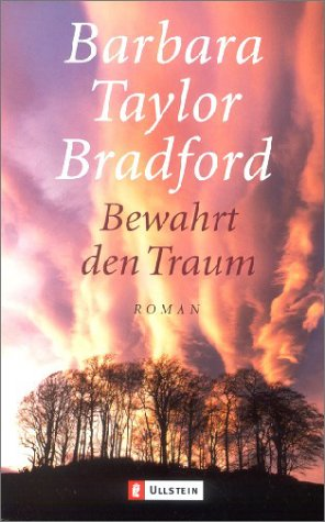 Bewahrt den Traum. Sonderausgabe. Roman. (9783548254777) by Barbara Taylor Bradford