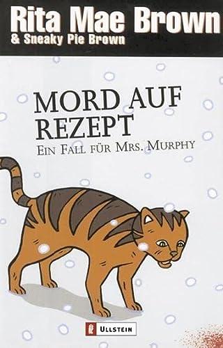 Mord auf Rezept. Ein Fall für Mrs. Murphy. Roman.: Rita Mae Brown