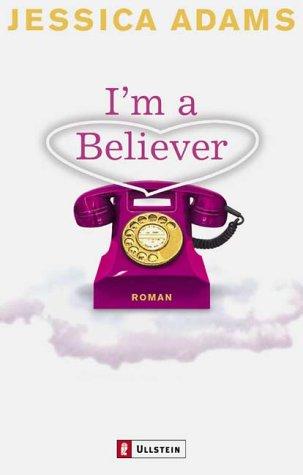 9783548257914: I'm a Believer.