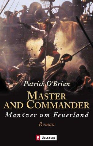 Master and Commander. Bis ans Ende der: O`Brian, Patrick: