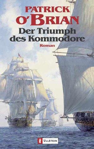9783548259024: Der Triumph des Kommodore.